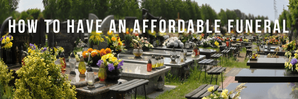 How To Have An Affordable Funeral
