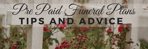 Pre Paid Funeral Plans: Tips and Advice