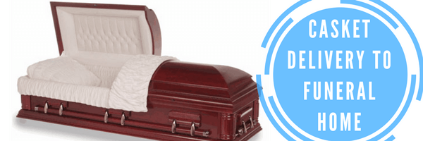 Casket Delivery to Funeral Home
