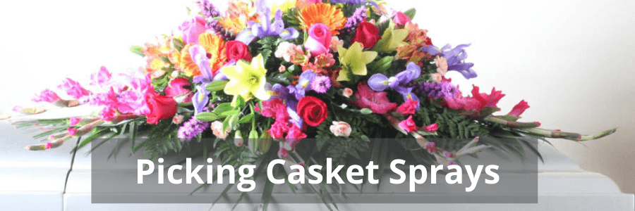 Picking Casket Sprays