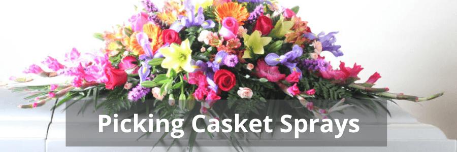 Picking Casket Sprays