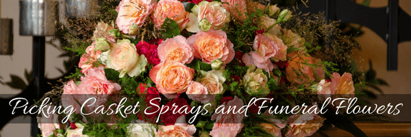 Picking Casket Sprays and Funeral Flowers