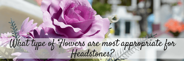 What Type Of Flowers Are Most Appropriate For Headstones Sky Caskets